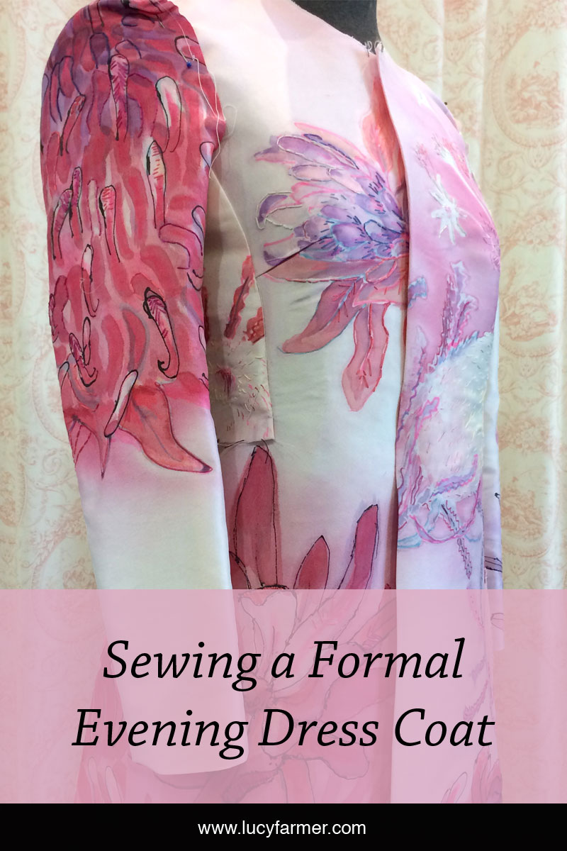 Sewing a bespoke formal evening dress coat with hand painted silk taffeta.